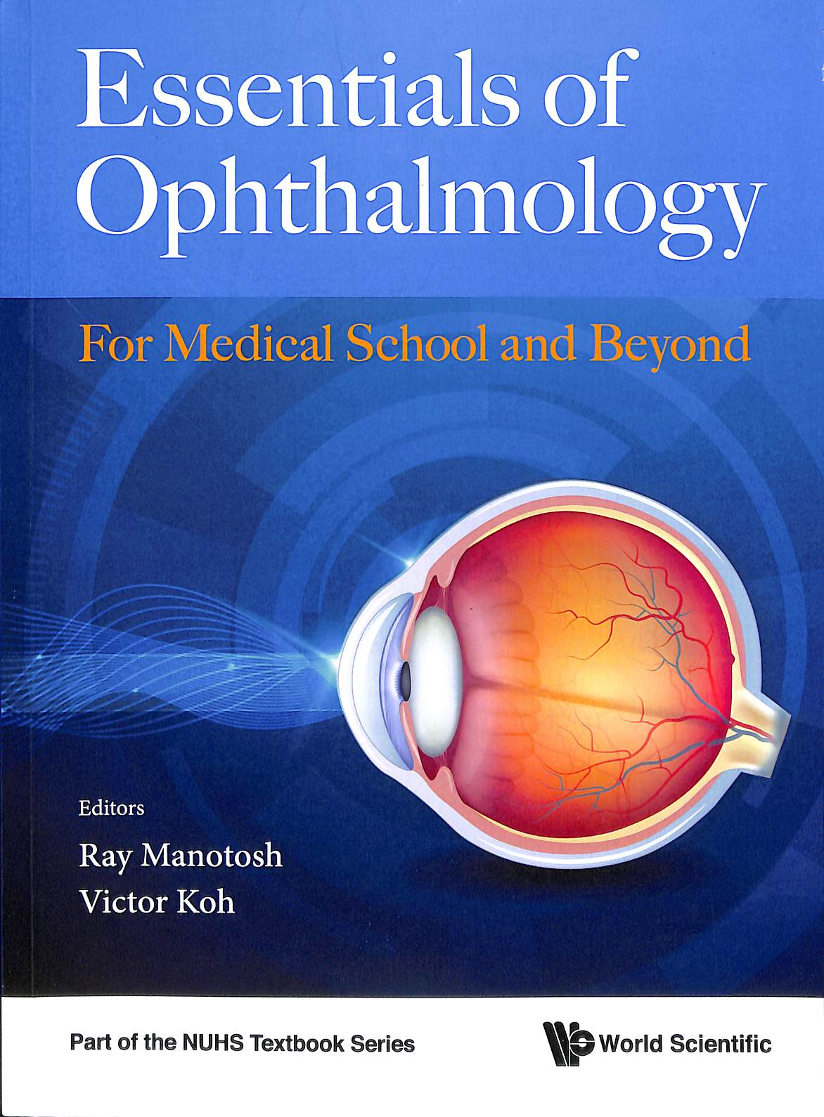 Essential of ophthalmology for medical school and beyond