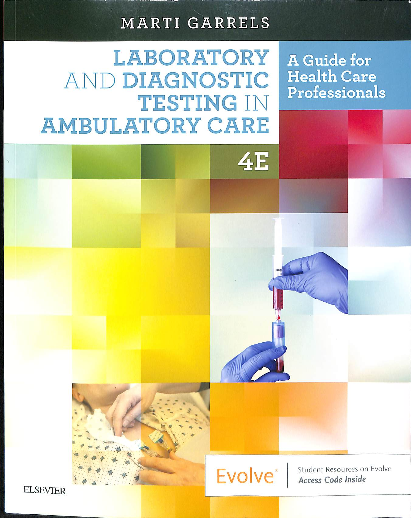 Laboratory and diagnostic testing in ambulatory care 4E a guide for health care profesionals